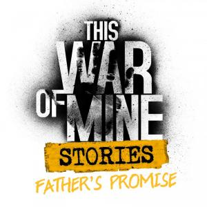 Okładka - This War of Mine: Stories - Father's Promise