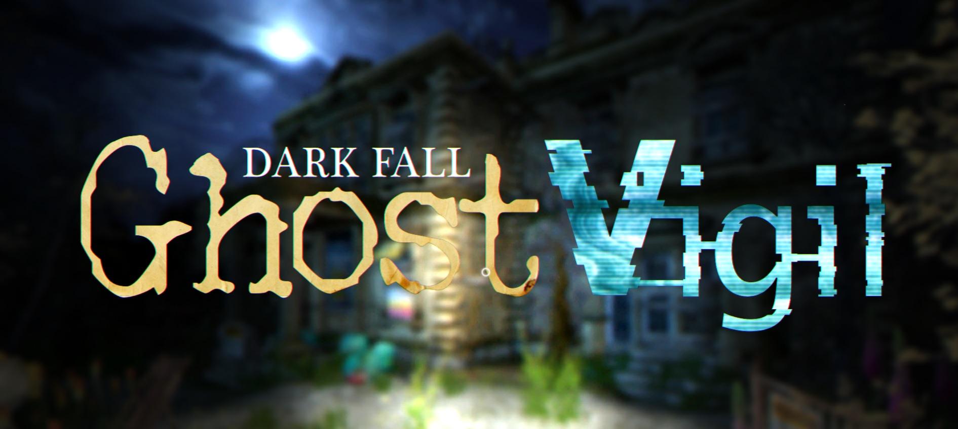 Dark_Fall_Ghost_Vigil_1_r